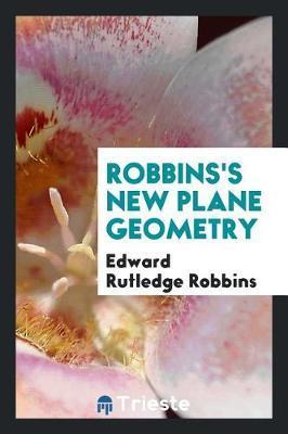Robbins's New Plane Geometry by Edward Rutledge Robbins image