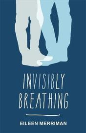 Invisibly Breathing by Eileen Merriman image