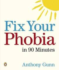 Fix Your Phobia in 90 Minutes by Anthony Gunn image