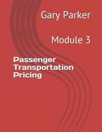 Passenger Transportation Pricing by Gary Parker
