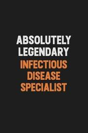 Absolutely Legendary Infectious disease specialist by Camila Cooper image