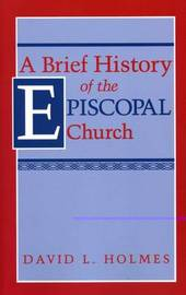 Brief History of the Episcopal Church by HOLMES