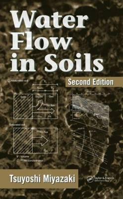 Water Flow In Soils, Second Edition by Tsuyoshi Miyazaki image