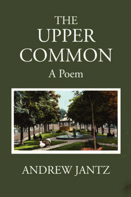 The Upper Common by Andrew Jantz