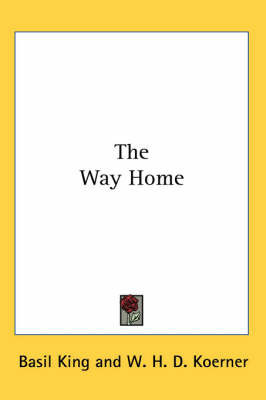 The Way Home by Basil King