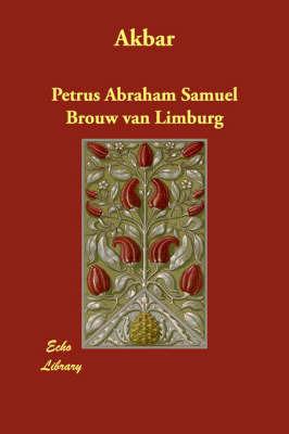 Akbar by Petrus Abraham Samuel Brouw van Limburg