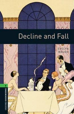 Oxford Bookworms Library: Level 6:: Decline and Fall by Evelyn Waugh image