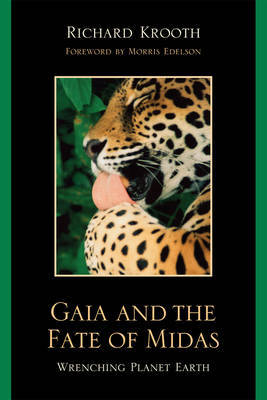 Gaia and the Fate of Midas by Richard Krooth