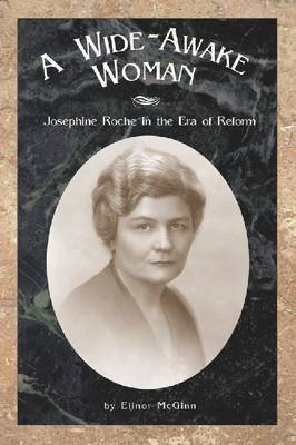 Wide-Awake Woman: Josephine Roche in the Era of Reform by E. McGinn image