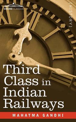 Third Class in Indian Railways by Mahatma Gandhi