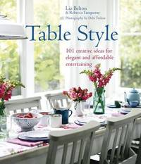 Table Style: Elegant and Affordable Ideas for Decorating the Table by Liz Belton image