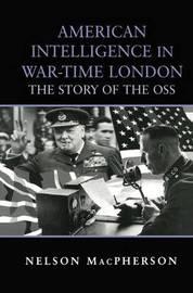 American Intelligence in War-time London by Nelson MacPherson