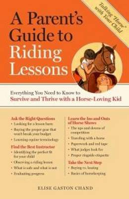 Parent's Guide to Riding Lessons by Elise Gaston Chand