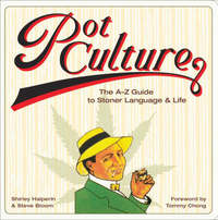 Pot Culture: A-Z Guide to Stoner Language and Life by Shirley Halperin