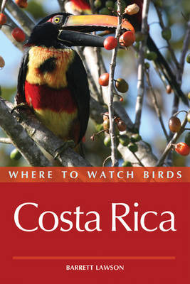 Where to Watch Birds in Costa Rica by Barrett Lawson