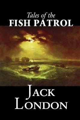 Tales of the Fish Patrol by Jack London image