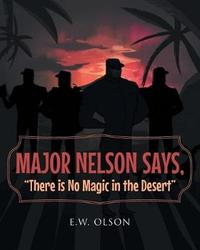 Major Nelson Says, There Is No Magic in the Desert by E W Olson image