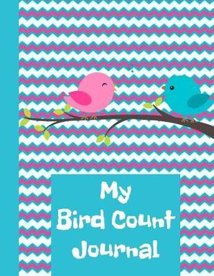 My Bird Count Journal by King Bird Publishing