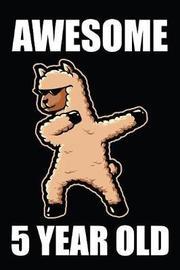 Awesome 5 Year Old Dabbing Llama by Birthday Corp Publishing image