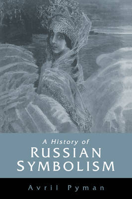 A History of Russian Symbolism by Avril Pyman image