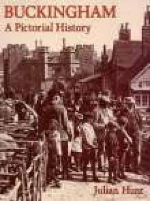 Buckingham: A Pictorial History by Julian Hunt image