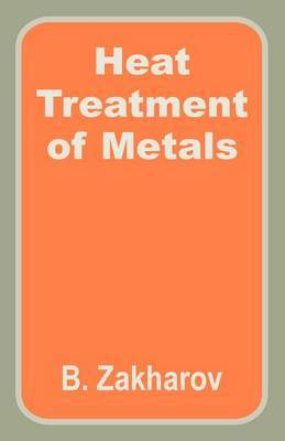 Heat Treatment of Metals by B. Zakharov