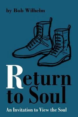 Return to Soul by Robert Wilhelm