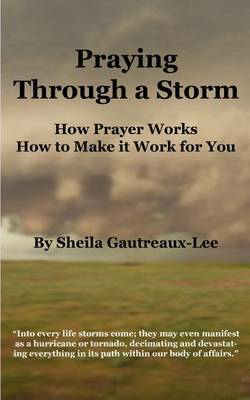 Praying through a Storm by Sheila Gautreaux-Lee