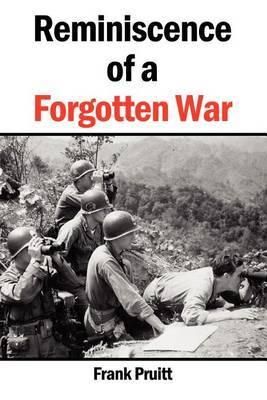 Reminiscence of a Forgotten War by Frank Pruitt