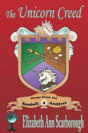 The Unicorn Creed by Elizabeth Ann Scarborough
