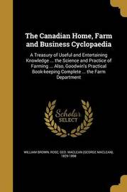 The Canadian Home, Farm and Business Cyclopaedia by William Brown