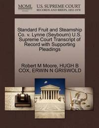 Standard Fruit and Steamship Co. V. Lynne (Seybourn) U.S. Supreme Court Transcript of Record with Supporting Pleadings by Hugh B Cox
