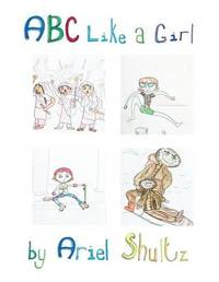 ABC Like a Girl by Ariel Shultz