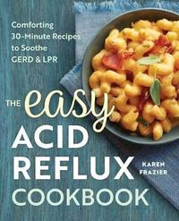 The Easy Acid Reflux Cookbook by Karen Frazier