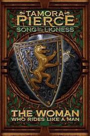 The Woman Who Rides Like a Man by Tamora Pierce