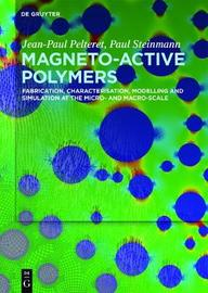 Magneto-Active Polymers by Jean-Paul Pelteret