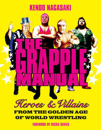 The Grapple Manual by Kendo Nagasaki