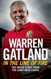 In the Line of Fire by Warren Gatland