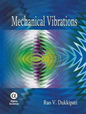 Mechanical Vibrations by Rao V. Dukkipati