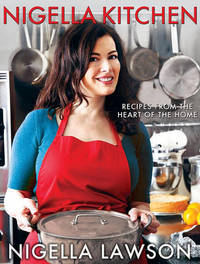 Nigella Kitchen: Recipes from the Heart of the Home (US Ed.) by Nigella Lawson