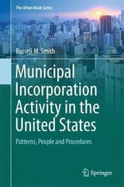 Municipal Incorporation Activity in the United States by Russell M Smith