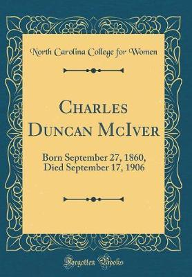 Charles Duncan McIver by North Carolina College for Women