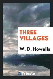 Three Villages by W.D. Howells image