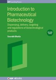 Introduction to Pharmaceutical Biotechnology Volume 3 by Saurabh Bhatia