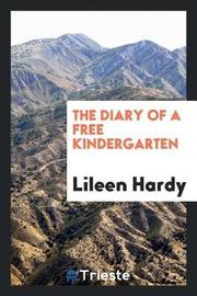The Diary of a Free Kindergarten by Lileen Hardy image