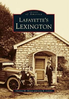 Lafayette's Lexington, Kentucky by Thomas M House