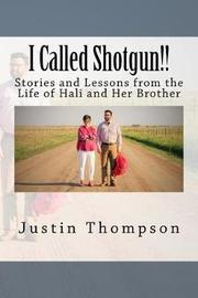 I Called Shotgun!! by Justin Thompson