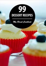 99 Dessert Recipes by Ladymberries Publishing
