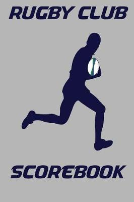 Rugby Club Scorebook by Ronald Kibbe
