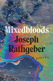 Mixedbloods by Joseph Rathgeber